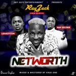 [Music] Rayzack x leakzyxon ft Rap Sultan – Networth
