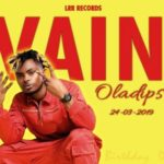 [MUSIC + VIDEO] Oladips — Vain