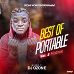 [Mixtape] Dj Ozone – Best Of Portable  Vol 2 Mixtape