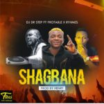 Music: DJ Dr step- Shagbana ft Portable × Don Rhymes