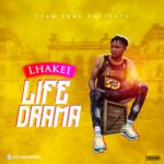 [Music + Video] Lhake1 –   Life Drama