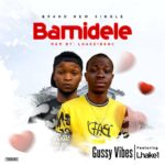 DOWNLOAD MP3: Gussy Vibes Ft Lhake1 – Bamidele (Mix By Lhake1 BBNC)
