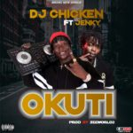 Music: DJ Chicken Ft Jenky – Okuti (Mix By Zeeword2)