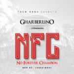 Music: Gharberlino – NFC No Forever Champion (Mixed By Lhake1 BBNC)
