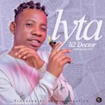 Music:! Li2 Doctor – Lyta (Prod. By 2ace)