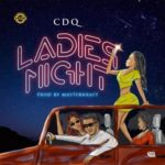 Music: CDQ – Ladies Night (Prod. By Masterkraft)