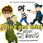 Hot Mix:! DJ Ben10 – Police And Thief