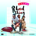FAST DOWNLOAD:! Rhyms – Bhad Thing (Mixed By Lhake1)