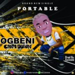 FAST DOWNLOAD:! Portable – Ogbeni calm down (Prod by KazeOne)
