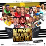 HOT MIX:! Dj wise1 – Most Wanted Vibez Mixtape