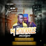 DOWNLOAD MIXTAPE:! Dj Ay – Hon.Niyi Adeagbo Mixtape