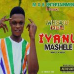 FAST DOWNLOAD:! Mesco Dee – Iyanu Masele (Mixed By X Brown)