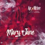 FAST DOWNLOAD:! Aje ft Mr Bee – Mary Jane (Beyonce ft Wizkid Brown skin girl cover)