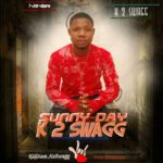 FAST DOWNLOAD: K2Swagg – Sunny Day