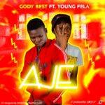 FAST DOWNLOAD: Gody Best Ft Young Fela – Aje (Prod By 2Ace)
