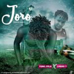 Young Fela Ft. Lhake1 – Joro (Mixed By Lhake1 BBNC )