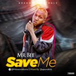 FAST DOWNLOAD: Mr Bee – Save Me