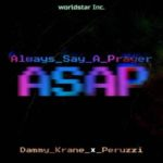 FAST DOWNLOAD: Dammy Krane x Peruzzi – Always Say A Prayer (ASAP)