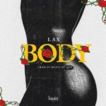 FAST DOWNLOAD:! L.A.X – Body (Prod. Beats By Que)