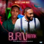 FAST DOWNLOAD: Kcee x Mr Bee – Burn (Remix)