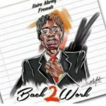 FAST DOWNLOAD: Naira Marley – Back2Work