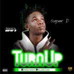 Super D – TURN UP
