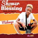 Midenyc – Shower Your Blessing (Prod. Dasmack)