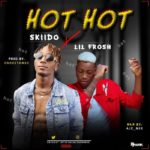 Skiido Ft. Lil Frosh – Hot Hot