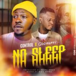 [Music] Control X Godiratty – No Sleep