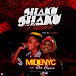 [Music] Midenyc Ft Sir Nupex – Shaku Shaku Dance