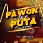 [Mixtape] DJ Yummy B – Pawon Plus Puta Mixtape