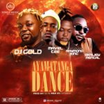 [Music] Dj Gold Ft. Raymondking x Skaliey Mental & Mavel Tee – Ayamantaga Dance