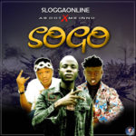 [Music] Sloggaonline Ft. Mr Inno X Ab Dot – SOGO