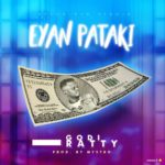 [Music] Godiratty – Eyan Pataki (Prod. By Mystro)