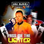 [Music] Omo Mummy Ft Super D X Lhake1 – Pass Me The Lighter