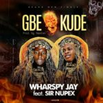 [Music] Wharspy Jay Ft Sir Nupex  – Gbekude