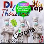 HOT MIX: DJ One Thousand – Coronavirus Vol 3 Mixtape