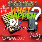 HOT MIX: DJ One Thousand – Shagamu What Happen Vol 2 Mixtape