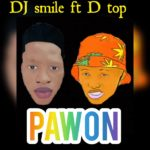 DJ Smile Ft DTop – Pawon