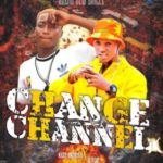 Kiss Badla ft. Dtop – Change Channel