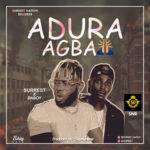 [Music] Surrest Ft. Daboy – Adura Agba (Prod By Saymyname )