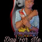 YoungRanking – Day For Me (Mix By Jay Smart)