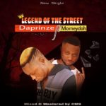 [Music] Daprize Ft Morneydoh – Legend Of The Street