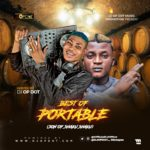MIXTAPE: DJ OP Dot – Best Of Portable (Son Of Shaku Shaku)