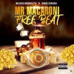 🔥 Freebeat: MusicmobilTv Ft Omo Ebira – Mr Macaroni Freebeat