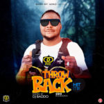 MIXTATPE: DJ Baddo – Throw Back Hit (Mix)