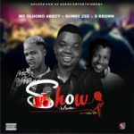 FAST DOWNLOAD: MC OluOmo Abbey Ft. Sunny Zee & S Brown – Show Master