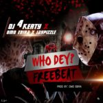 [Freebeat] DJ 4kerty Ft Omo Ebira & JayPizzle – Who Dey Freebeat