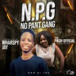 DOWNLOAD MP3: Wharspy Jay Ft Pikoh Official – NPG (Mixed By CMS)