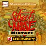 MIXTATPE: Musicmobiltv Ft DJ Kenny – Street Noise Mixtape